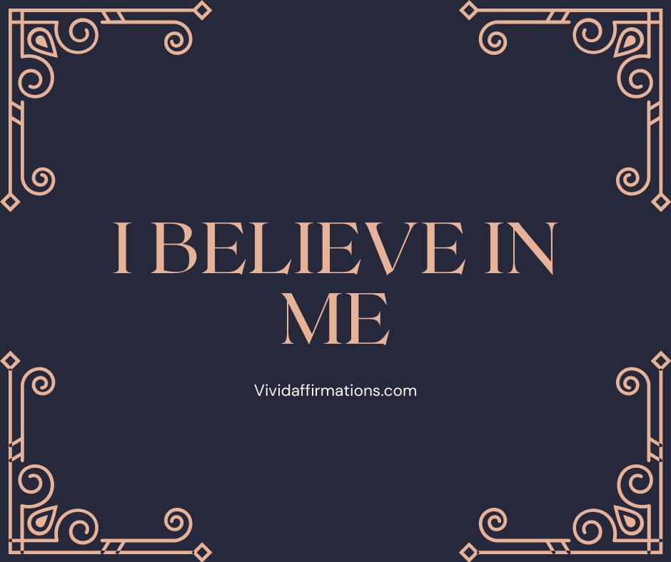 I believe in me - self esteem