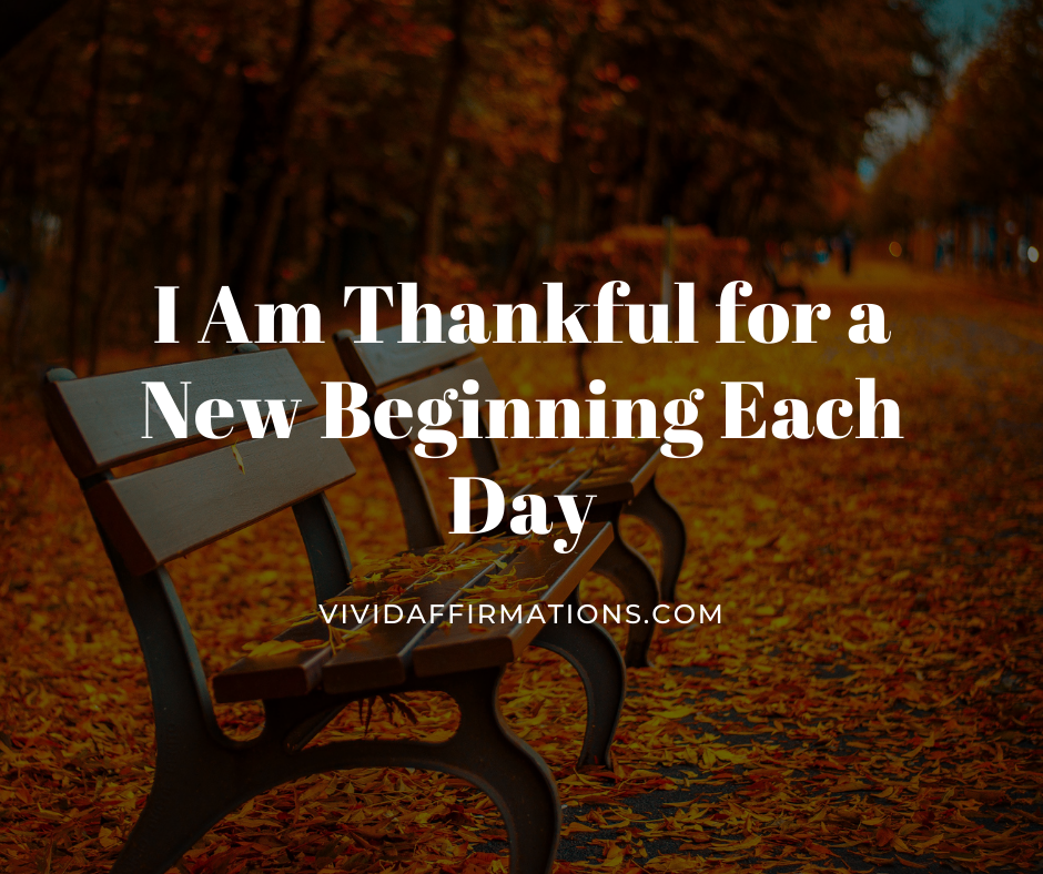 Thankful for a new beginning each day