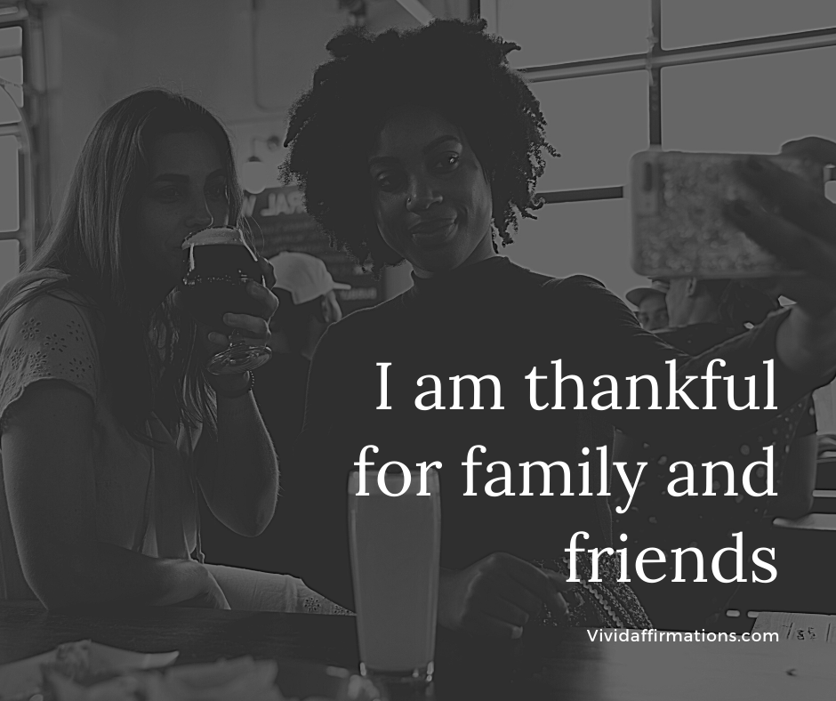 I am thankful for family and friends affirmation