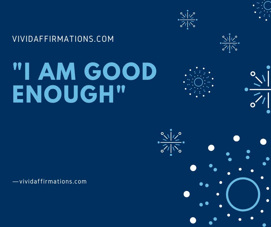 I am good enough- affirmation