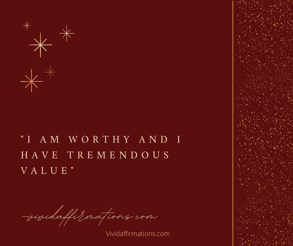I Am Worthy self love affirmation