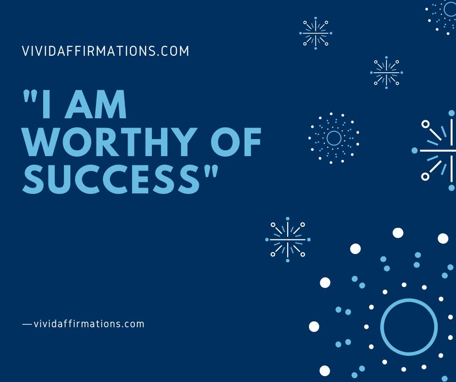 i am worthy of success - affirmation